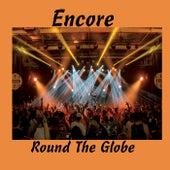 Encore von Round the Globe