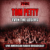 Even the Losers (Live) by Tom Petty