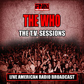 The T.V Sessions (Live) de The Who
