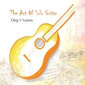 The Art of Solo Guitar de Oleg V Ivanov