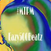 #MTPM by Eazy500beatz