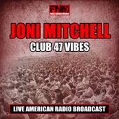 Club 47 Vibes (Live) by Joni Mitchell