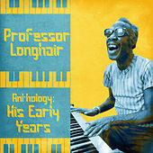 Anthology: His Early Years (Remastered) de Professor Longhair