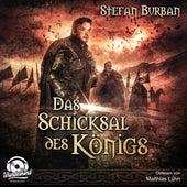 Das Schicksal des Königs - Die Chronik des großen Dämonenkrieges, Band 4 (ungekürzt) von Stefan Burban