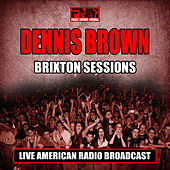 Brixton Sessions (Live) by Dennis Brown