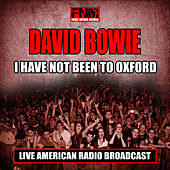 I Have Not Been To Oxford (Live) de David Bowie