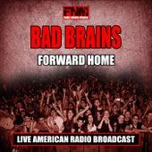 Forward Home (Live) von Bad Brains