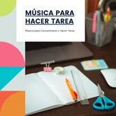 Música para Hacer Tarea – Música para Concentrarse y Hacer Tarea de Tarea Especialistas