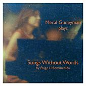 Songs Without Words by Meral Guneyman