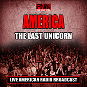 The Last Unicorn (Live) von America