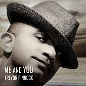 Me and You von Trevor Pinnock