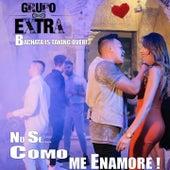 No Se Como Me Enamore (Bachata Live Version) de Grupo Extra