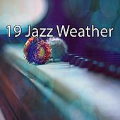 19 Jazz Weather by Chillout Lounge