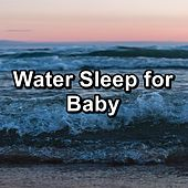 Water Sleep for Baby by Spa Music (1)