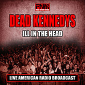 Ill In The Head (Live) de Dead Kennedys