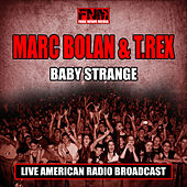 Baby Strange (Live) by T. Rex