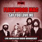 Say You Love Me (Live) de Fleetwood Mac