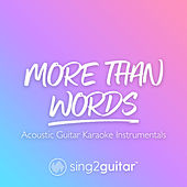 More Than Words (Acoustic Guitar Karaoke Instrumentals) de Sing2Guitar