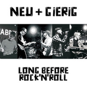 Long Before Rock'n'Roll (Live) de Neu!