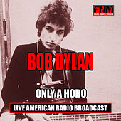Only A Hobo (Live) de Bob Dylan