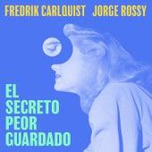 El Secreto Peor Guardado by Jorge Rossy