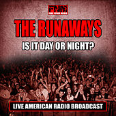 Is It Day or Night? (Live) de The Runaways