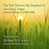 The God Of Love My Shepherd Is - University, Organ by Richard M.S. Irwin