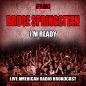 I'm Ready (Live) di Bruce Springsteen