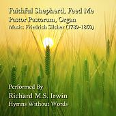 Faithful Shepherd, Feed Me - Pastor Pastorum, Organ by Richard M.S. Irwin