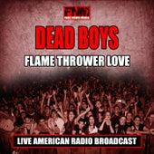 Flame Thrower Love (Live) de Dead Boys
