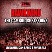The Cambridge Sessions (Live) by Hawkwind