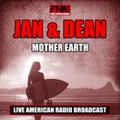 Mother Earth (Live) de Jan & Dean