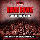 Subterraneans (Live) by David Bowie