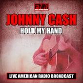 Hold My Hand (Live) de Johnny Cash