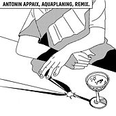 Aquaplaning (Remix) de Antonin Appaix