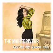 You're My Queen Bee von The Nightdrivers
