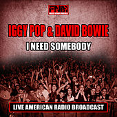I Need Somebody (Live) by Iggy Pop