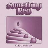 Something Real by Katy J Pearson