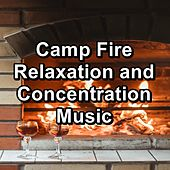 Camp Fire Relaxation and Concentration Music by Christmas Music