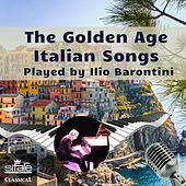 The Golden Age Italian Songs Played by Ilio Barontini de Ilio Barontini