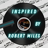 Inspired By Robert Miles by Francesco Digilio