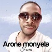 Focus by Arone Monyela