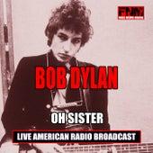 Oh Sister (Live) de Bob Dylan