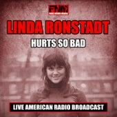 Hurts So Bad (Live) de Linda Ronstadt