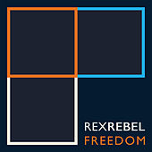 Freedom by Rex Rebel