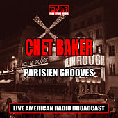 Parisien Grooves (Live) von Chet Baker