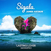 Lasting Lover (Acoustic) by Sigala