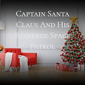 Captain Santa Claus and His Reindeer Space Patrol de Denny Chew Larry Cartell