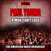 A Man Can't Lose (Live) by Paul Young