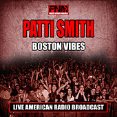Boston Vibes (Live) by Patti Smith